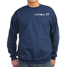 """October 23"" printed on a Sweatshirt"
