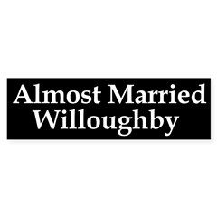 Almost Married Willoughby Bumper Bumper Sticker