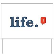 life. Yard Sign