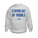 Staying Out Of Trouble (light Kids Sweatshirt