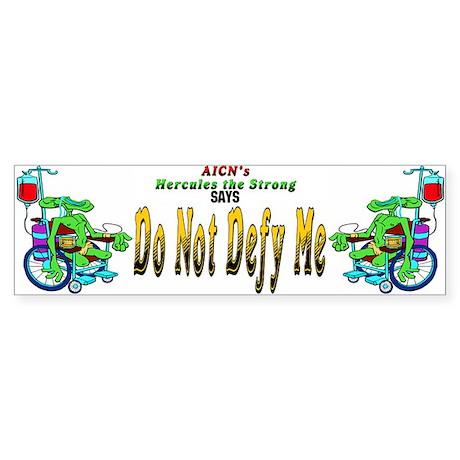 DO NOT DEFY ME - Bumper Sticker