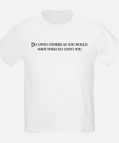Do unto others as Kids T-Shirt