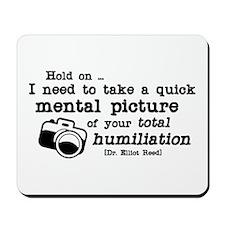 Total Humiliation Mousepad