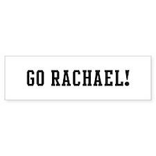 Go Rachael Bumper Bumper Sticker