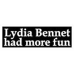 Lydia Bennet had more fun bumper sticker