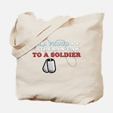 Proud FIL to a Soldier Tote Bag