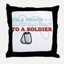 Proud MIL to a Soldier Throw Pillow