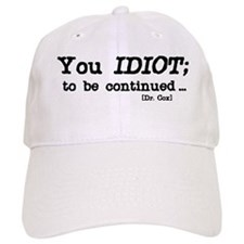 Scrubs - You Idiot Baseball Baseball Cap