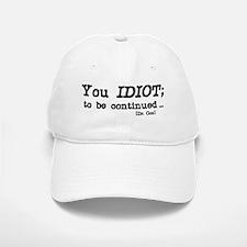 Scrubs - You Idiot Baseball Baseball Cap