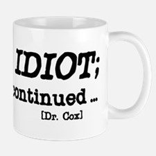 Scrubs - You Idiot Mug