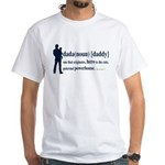 Dada (Daddy) Stay at Home Dad White T-Shirt