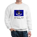 Kill Baby Kill Sweatshirt