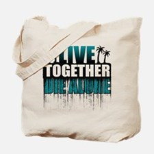 Live Together Die Alone Tote Bag