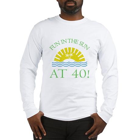 Fun 40th Long Sleeve T-Shirt