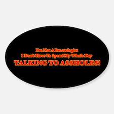 I'm Not A Proctologist Sticker (Oval)