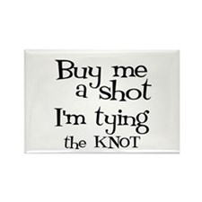 Buy me a shot (LOUNGY) Rectangle Magnet