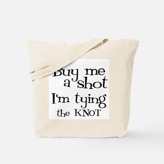 Buy me a shot (LOUNGY) Tote Bag