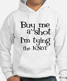 Buy me a shot (LOUNGY) Hoodie