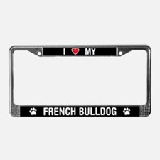 I Love My French Bulldog License Plate Frame