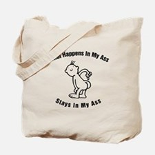 Stays in My Ass Tote Bag