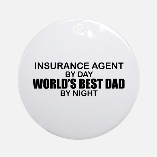 World's Best Dad - Insurance Agent Ornament (Round