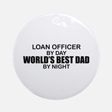 World's Best Dad - Loan Officer Ornament (Round)
