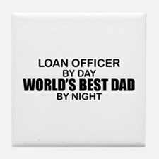 World's Best Dad - Loan Officer Tile Coaster