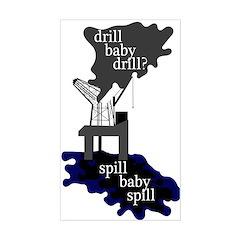 Drill? Spill Baby Spill Bumper Decal
