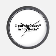 """I put the """"sexy"""" in """"dyslexia"""" -  Wall Clock"""