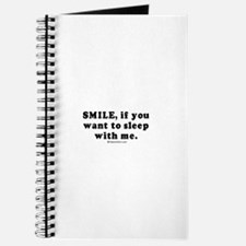 Smile, if you want to sleep with me - Journal