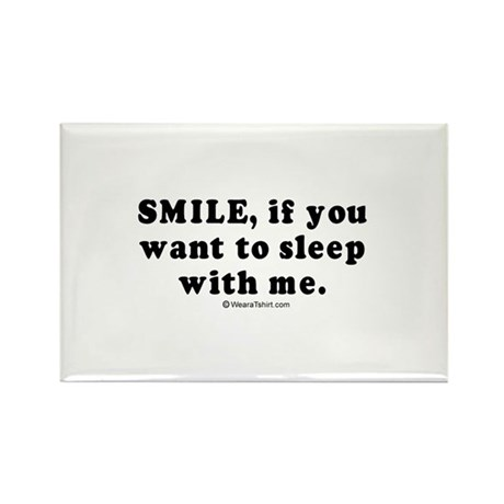 Smile, if you want to sleep with me - Rectangle M