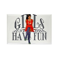 Girls Just Wanna Have Fun Rectangle Magnet (100 pa