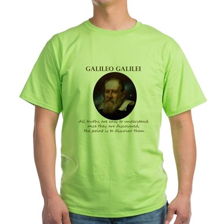 Galileo Quote - Truth Green T-Shirt