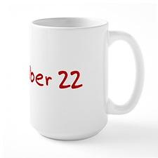 """""""September 22"""" printed on a Mug"""