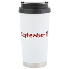 """September 13"" printed on a Travel Mug"