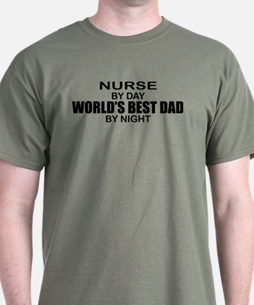 World's Best Dad - Nurse T-Shirt
