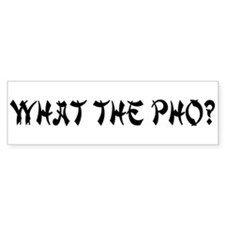 What the Pho? Bumper Bumper Sticker