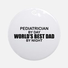 World's Best Dad - Pediatrician Ornament (Round)