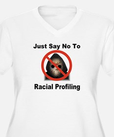 Just Say No To Racial Profiling T-Shirt
