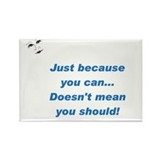 Can doesn't mean Should (blue Rectangle Magnet (10