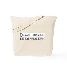De gustibus non Tote Bag