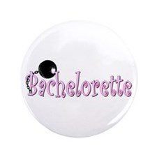 "'Bachelorette Party' 3.5"" Button"