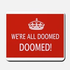 WE'RE ALL DOOMED Mousepad