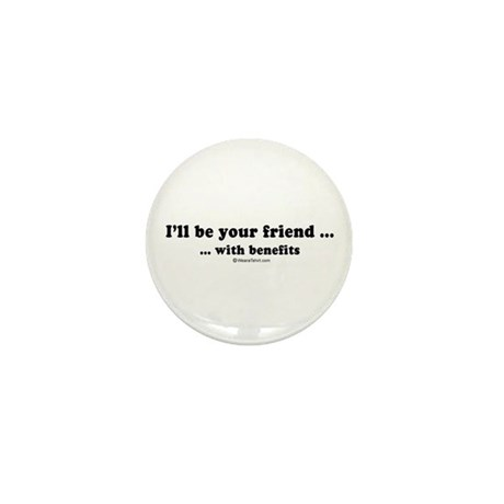 I'll be your friend with benefits - Mini Button