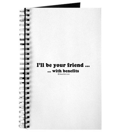 I'll be your friend with benefits - Journal