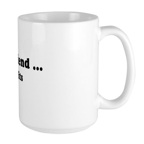 I'll be your friend with benefits - Large Mug