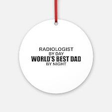 World's Best Dad - Radiologist Ornament (Round)