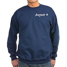 """""""August 4"""" printed on a Sweatshirt"""