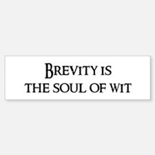 Brevity is the Bumper Bumper Bumper Sticker