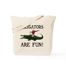 ALLIGATORS ARE FUN ! Tote Bag